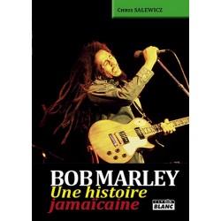 Bob Marley une histoire jamaïcaine