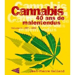 Cannabis 40 ans de malentendus Volume 2