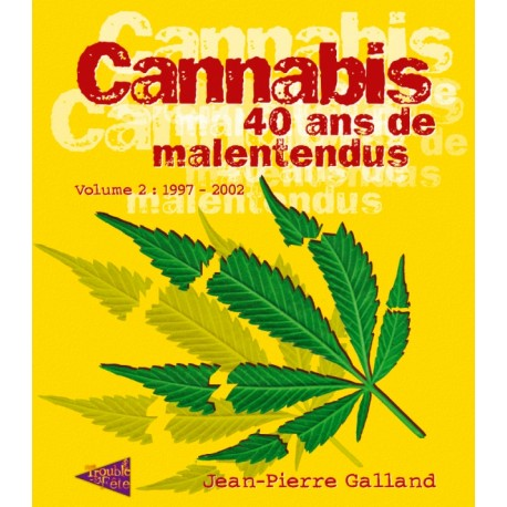 Cannabis 40 ans de malentendus volume 2 de jean pierre galland for Livre culture cannabis interieur pdf