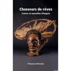Chasseurs de rêves Contes et Nouvelles d'Angola
