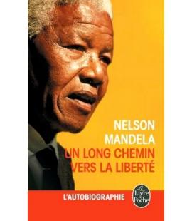Un long chemin vers la liberté Nelson Mandela