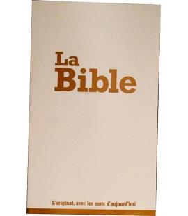 La Bible l'original avec les mots d'aujourd'hui