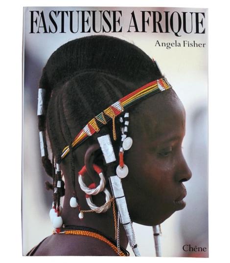 Fastueuse Afrique un tres beau livre de Angela Fisher