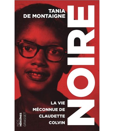 Noire: La vie meconnue de Claudette Colvin