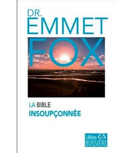 La Bible insoupconnee Emmet Fox