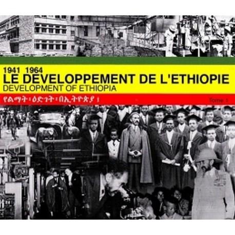 LE DEVELOPPEMENT DE L ETHIOPIE 1941 1964 Tome 1
